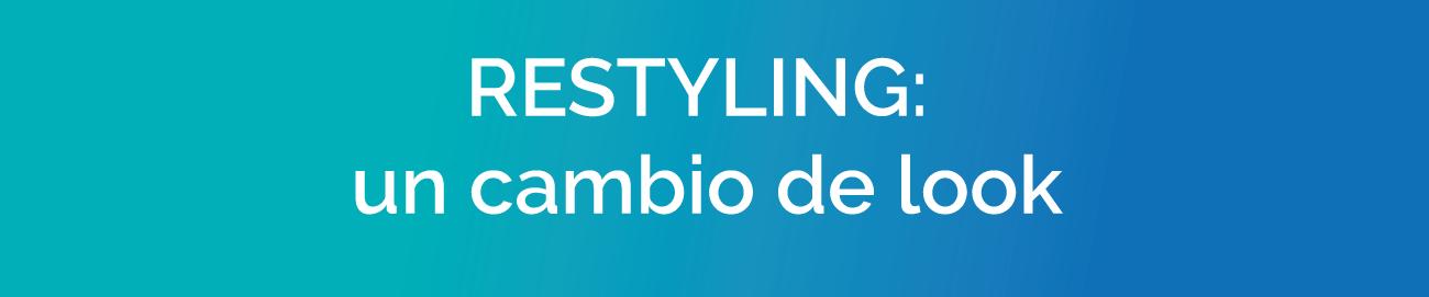 Restyling: un cambio de look